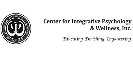 CENTER FOR INTEGRATIVE PSYCHOLOGY & WELLNESS, INC. EDUCATING. ENRICHING. EMPOWERING.