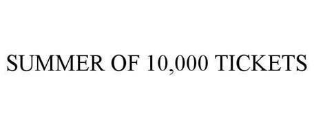 SUMMER OF 10,000 TICKETS