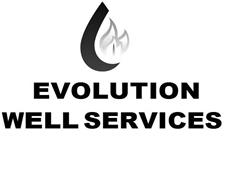 EVOLUTION WELL SERVICES