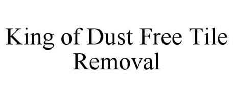 KING OF DUST FREE TILE REMOVAL