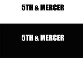 5TH & MERCER 5TH & MERCER