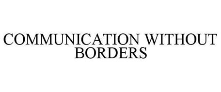 COMMUNICATION WITHOUT BORDERS