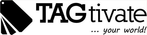 TAGTIVATE ... YOUR WORLD!