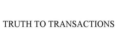 TRUTH TO TRANSACTIONS