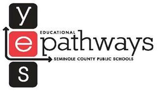 YES EDUCATION EPATHWAYS SEMINOLE COUNTY PUBLIC SCHOOLS