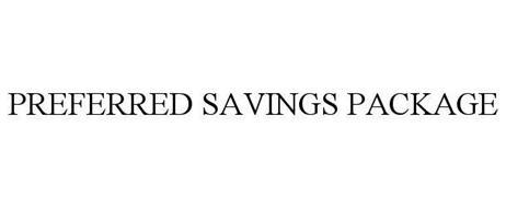 PREFERRED SAVINGS PACKAGE