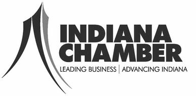 INDIANA CHAMBER LEADING BUSINESS ADVANCING INDIANA