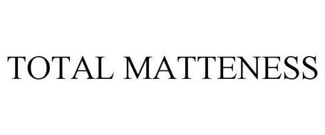 TOTAL MATTENESS