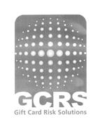 GCRS GIFT CARD RISK SOLUTIONS