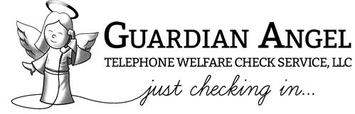 GUARDIAN ANGEL TELEPHONE WELFARE CHECK SERVICE, LLC JUST CHECKING IN...