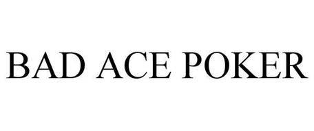 BAD ACE POKER