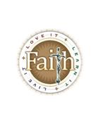 FAITH LOVE IT LEARN IT LIVE IT