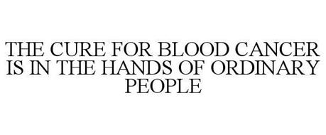 THE CURE FOR BLOOD CANCER IS IN THE HANDS OF ORDINARY PEOPLE