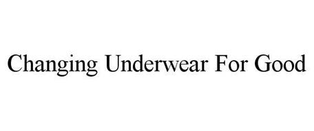 CHANGING UNDERWEAR FOR GOOD
