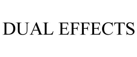 DUAL EFFECTS