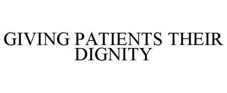 GIVING PATIENTS THEIR DIGNITY