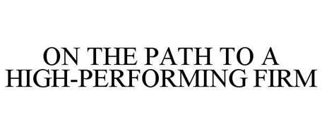 ON THE PATH TO A HIGH-PERFORMING FIRM