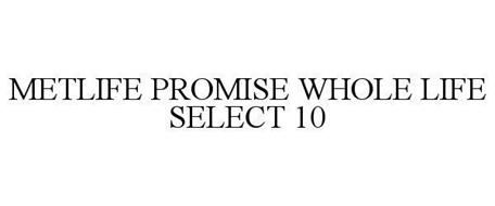 METLIFE PROMISE WHOLE LIFE SELECT 10