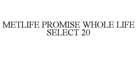 METLIFE PROMISE WHOLE LIFE SELECT 20
