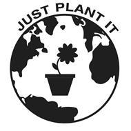 JUST PLANT IT