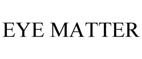 EYE MATTER