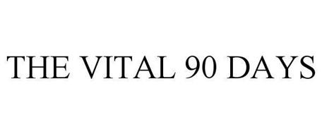 THE VITAL 90 DAYS