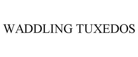 WADDLING TUXEDOS