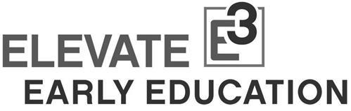 ELEVATE EARLY EDUCATION E3