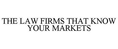 THE LAW FIRMS THAT KNOW YOUR MARKETS
