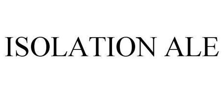 ISOLATION ALE