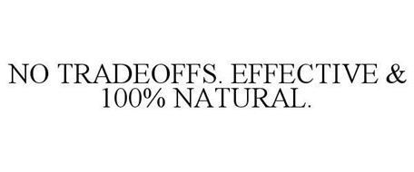 NO TRADEOFFS. EFFECTIVE & 100% NATURAL.
