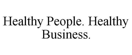 HEALTHY PEOPLE. HEALTHY BUSINESS.