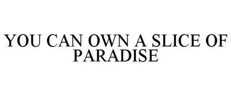 YOU CAN OWN A SLICE OF PARADISE