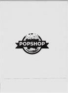 POPSHOP A POPCORN BOUTIQUE