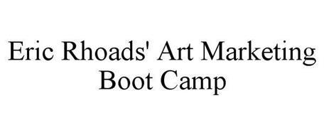 ERIC RHOADS' ART MARKETING BOOT CAMP