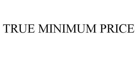 TRUE MINIMUM PRICE