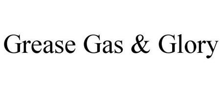 GREASE GAS & GLORY