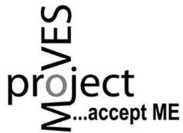 PROJECT MOVES...ACCEPT ME