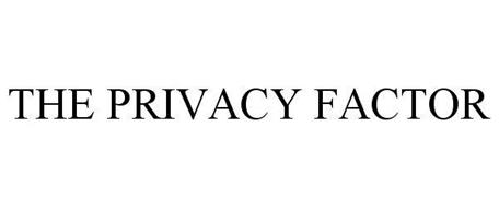 THE PRIVACY FACTOR