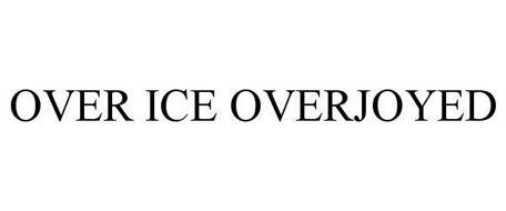 OVER ICE OVERJOYED