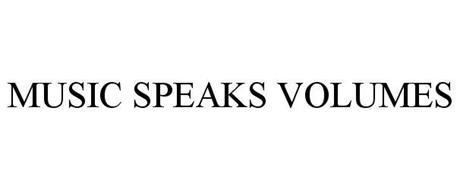 MUSIC SPEAKS VOLUMES