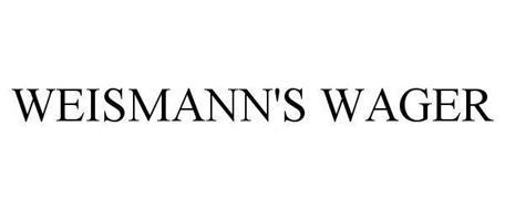 WEISMANN'S WAGER