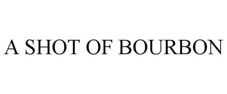 A SHOT OF BOURBON