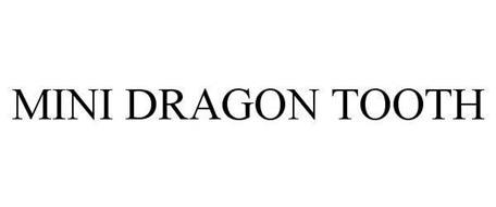MINI DRAGON TOOTH