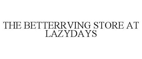 THE BETTERRVING STORE AT LAZYDAYS