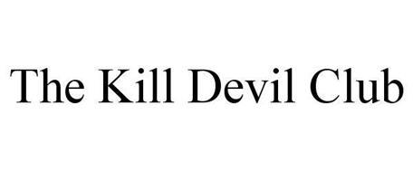 THE KILL DEVIL CLUB