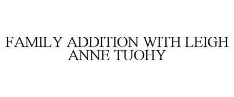 FAMILY ADDITION WITH LEIGH ANNE TUOHY
