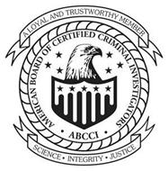 AMERICAN BOARD OF CERTIFIED CRIMINAL INVESTIGATORS · A.B.C.C.I. · A LOYAL AND TRUSTWORTHY MEMBER SCIENCE · INTEGRITY · JUSTICE