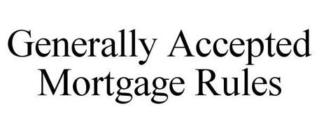GENERALLY ACCEPTED MORTGAGE RULES