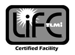 L.I.F.E. TLMI CERTIFIED FACILITY